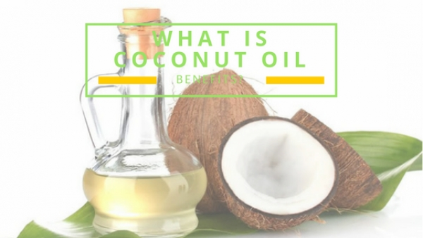 What Is Coconut Oil Benefits